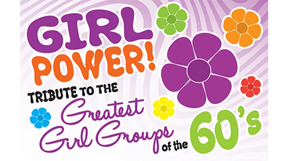 Girl Power – Tribute to the Greatest Girl Groups of the 60's poster
